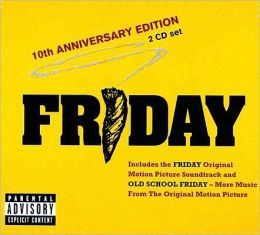 Friday [10th Anniversary Edition]