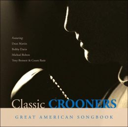 Great American Songbook: Classic Crooners [Barnes & Noble Exclusive]