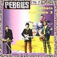 Pebbles, Vol. 9: Southern California, Part 2