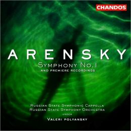 Arensky: Symphony No. 1 and Premiere Recordings