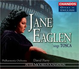 Jane Eaglen Sings Tosca [Highlights, Sung in English]