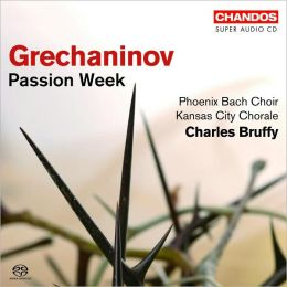 Grechaninov: Passion Week [SACD]