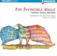 The Invincible Eagle: Famous Sousa Marches