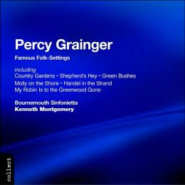 Percy Grainger: Famous Folk-Settings