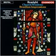 Ottorino Respighi: Church Windows; Brazilian Impressions