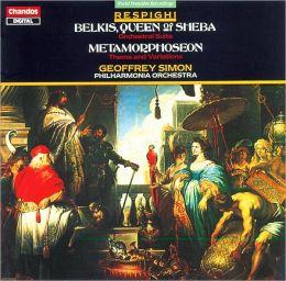 Ottorino Respighi: Belkis, Queen of Sheba; Metamorphoseon