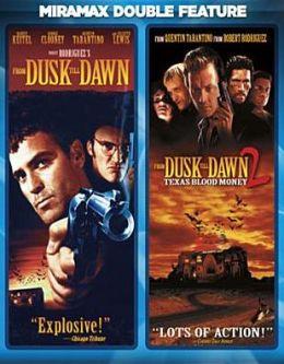 From Dusk Till Dawn/from Dusk Till Dawn 2: Texas Blood Money