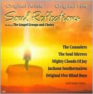 Soul Reflections: The Best of the Gospel Groups and Choirs