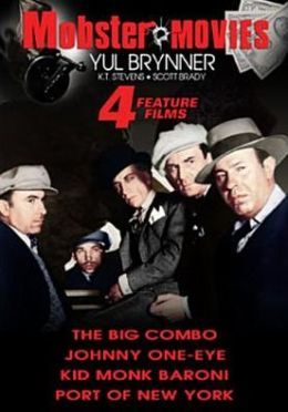 Mobster Movies: the Big Combo/Johnny One-Eye/Kid Monk Baroni/Port of New York
