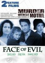 Murder Without Motive & Face Of Evil