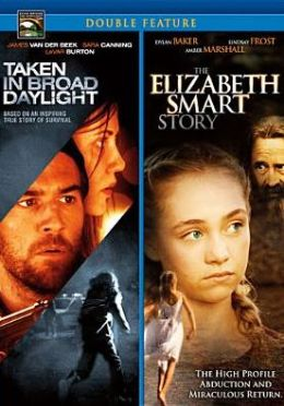 Taken in Broad Daylight/the Elizabeth Smart Story