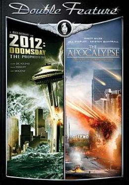 2012: Doomsday/the Apocalypse