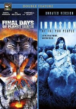 Invasion of the Pod People/Final Days of Planet Earth