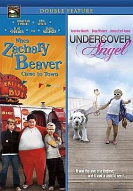 When Zachary Beaver Came to Town/Undercover Angel