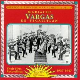 Mexico's Pioneer Mariachis, Vol. 3: Their First Recordings 1937-47