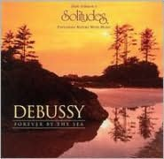 Debussy: Forever by the Sea