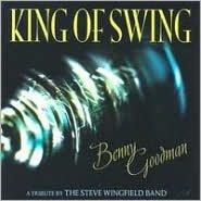 Benny Goodman: King of Swing