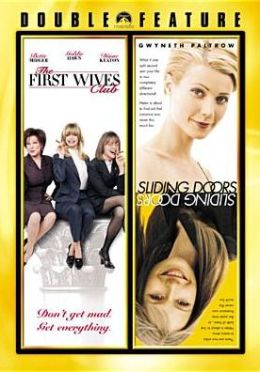 First Wives Club/Sliding Doors