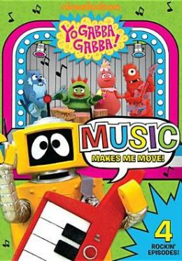 Yo Gabba Gabba!: Music Makes Me Move!