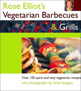 Vegetarian Barbecues and Grills: Over 150 Quick and Easy Vegetarian Recipes