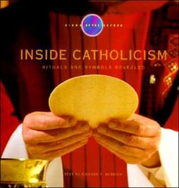 Inside Catholicism: Rituals and Symbols Revealed