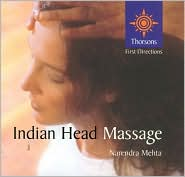 Indian Head Massage: Thorsons First Directions