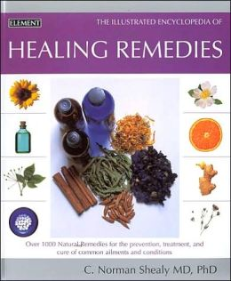 Healing Remedies: Illustrated Encyclopedia