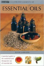 Illustrated Elements of Essential Oils: A Practical Guide to the Medicinal and Therapeutic Use of Essential Oils