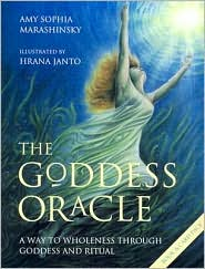 Goddess Oracle: A Way to Wholeness Through Goddess and Ritual