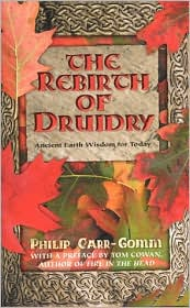 Rebirth of Druidry: Ancient Eath Wisdom for Today