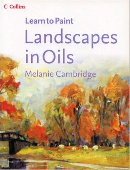 Landscapes in Oils (Learn to Paint Series)
