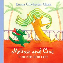 Friends for Life (Melrose and Croc Series)