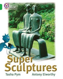 Super Sculptures