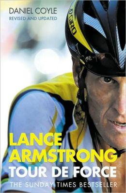 Lance Armstrong: Tour de Force