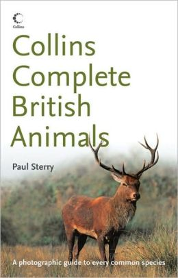 Complete British Animals: A Photographic Guide to Every Common Species
