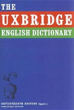The Uxbridge English Dictionary. Tim Brooke-Taylor ... [Et Al.]