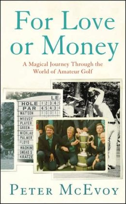 For Love or Money: A Magical Journey through the World of Amateur Golf