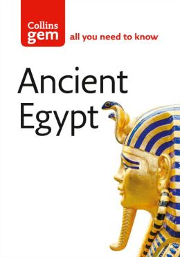 Ancient Egypt: From Mummies and Magic to the Nile and Nefertiti