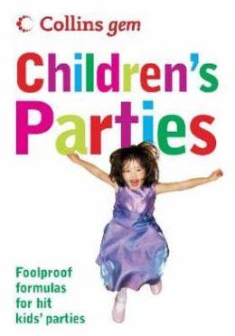 Collins Gem Children's Parties : Foolproof Formulas for Hit Kids' Parties
