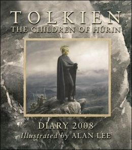 Tolkien Diary 2008: the Children of Hùrin: The Children of Hùrin