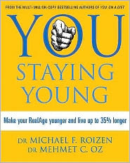 You Staying Young: Make Your Realage Younger and Live Up to 35% Longer