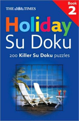 The Times: Holiday Su Doku 2: 200 Killer Su Doku Puzzles