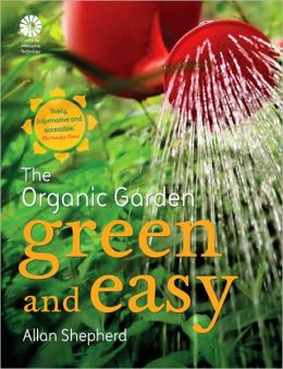 Green and Easy: The Organic Garden