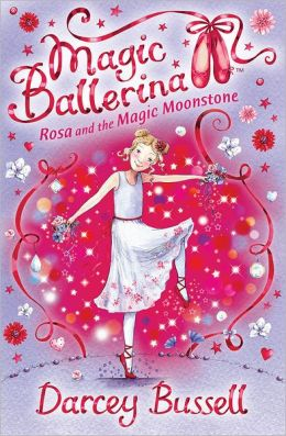 Rosa and the Magic Moonstone (Magic Ballerina: Rosa Series #3)