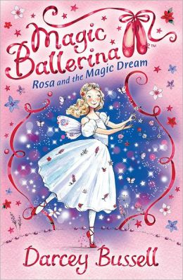 Rosa and the Magic Dream (Magic Ballerina: Rosa Series #5)