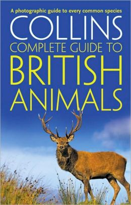 Collins Complete British Animals: A Photographic Guide to Every Common Species