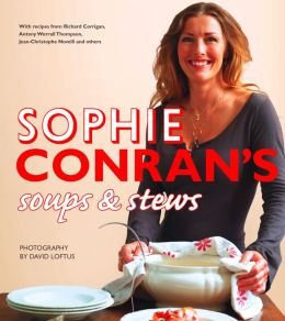 Sophie Conran's Soups and Stews