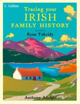Collins Tracing Your Irish Family History