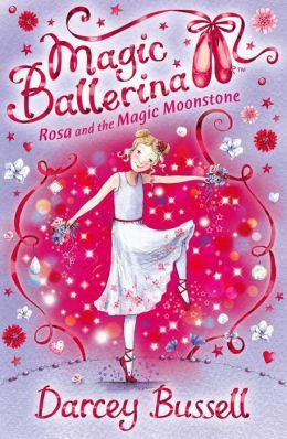 Rosa and the Magic Moonstone (Magic Ballerina: Rosa Series #3)