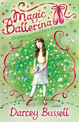 Delphie and the Glass Slippers (Magic Ballerina: Delphie Series #4)